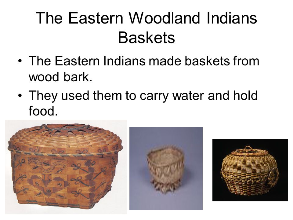 The Eastern Woodland Indians Baskets