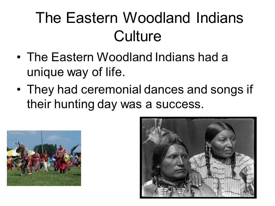 The Eastern Woodland Indians Culture
