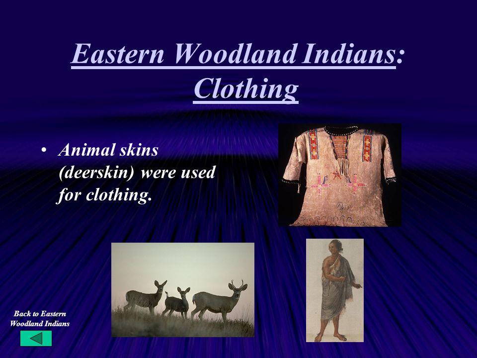 Eastern Woodland Indians: Clothing