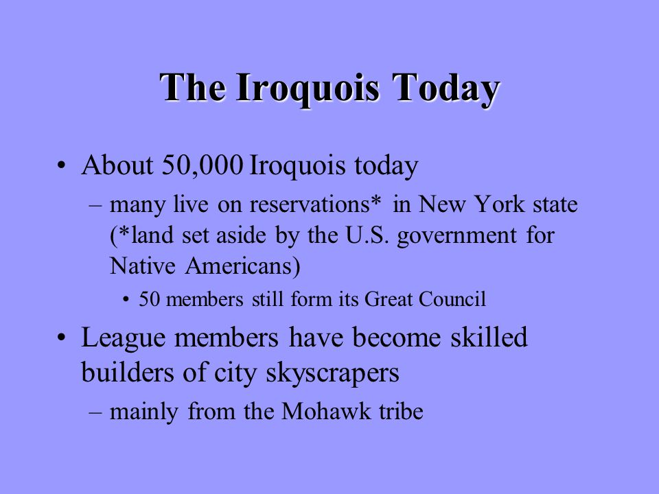 The Iroquois Today About 50,000 Iroquois today