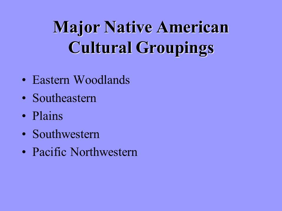 Major Native American Cultural Groupings