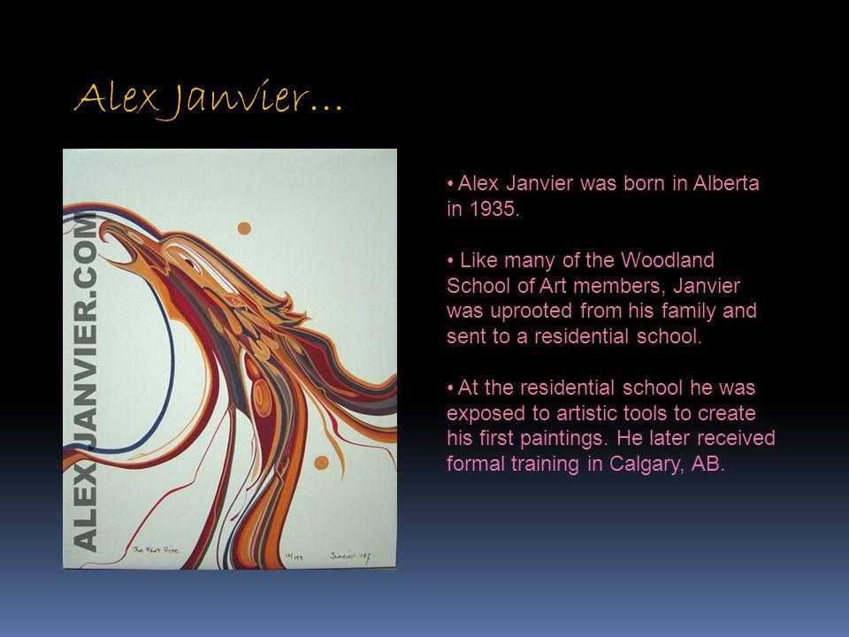 Alex Janvier… Alex Janvier was born in Alberta in 1935.