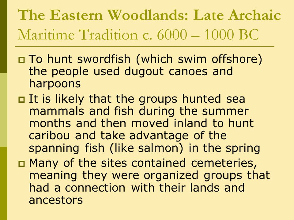 The Eastern Woodlands: Late Archaic Maritime Tradition c