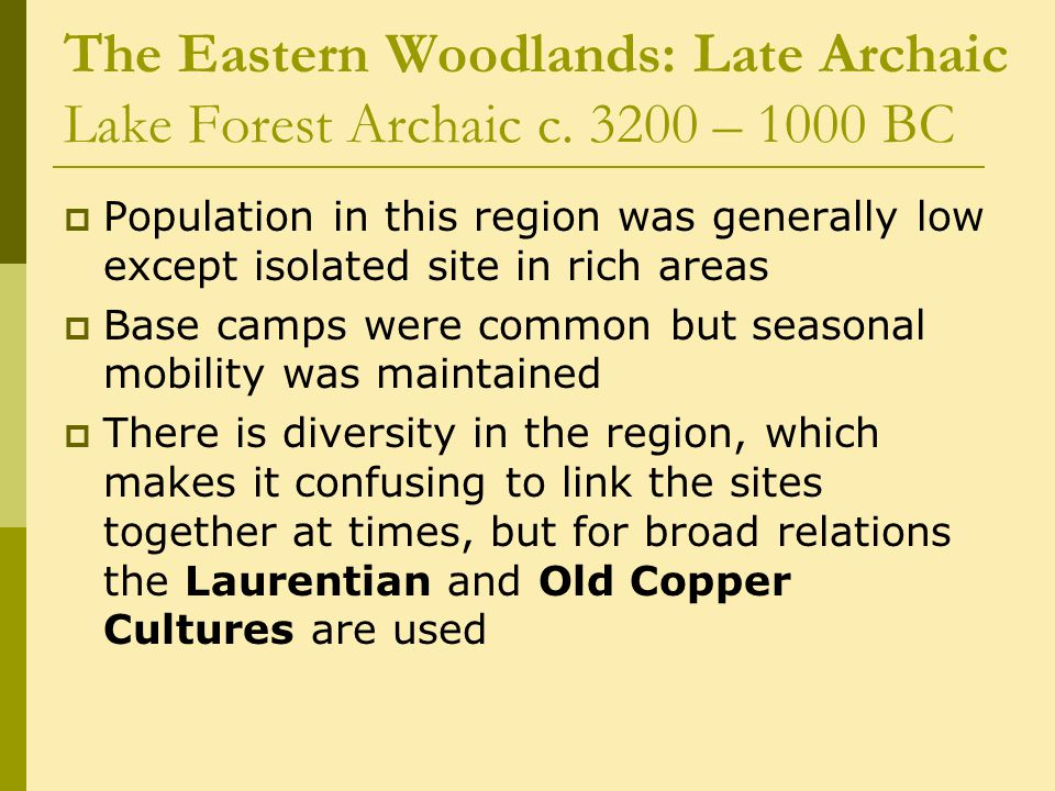 The Eastern Woodlands: Late Archaic Lake Forest Archaic c