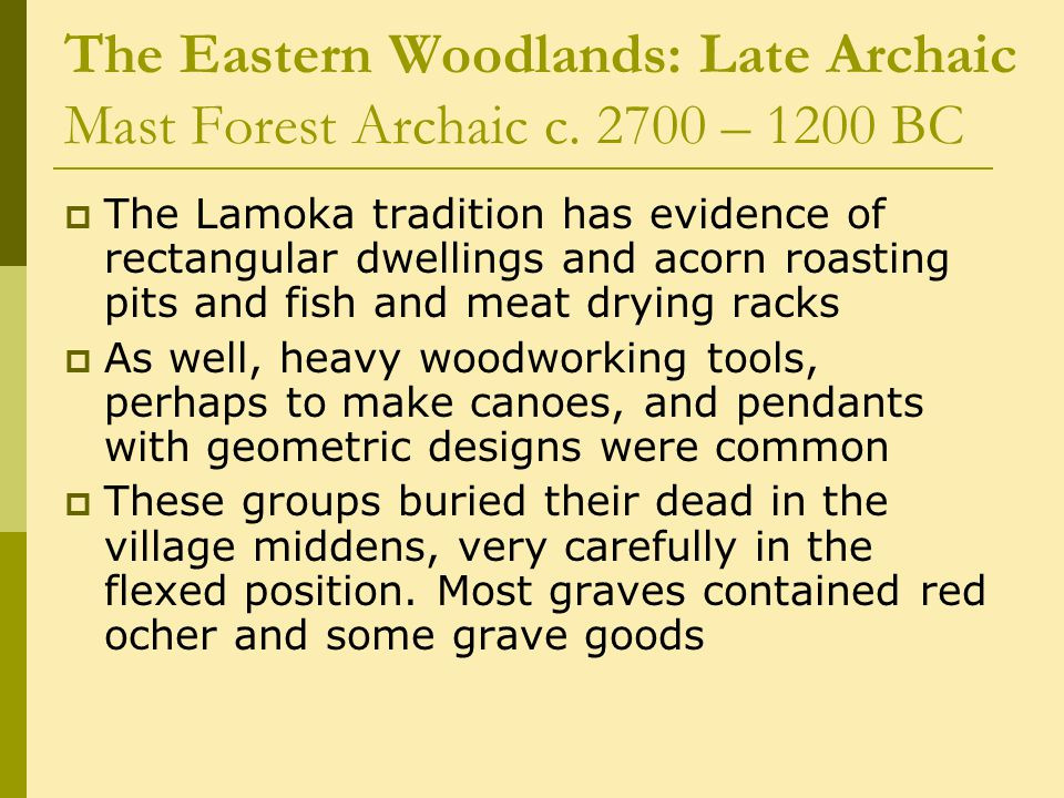 The Eastern Woodlands: Late Archaic Mast Forest Archaic c