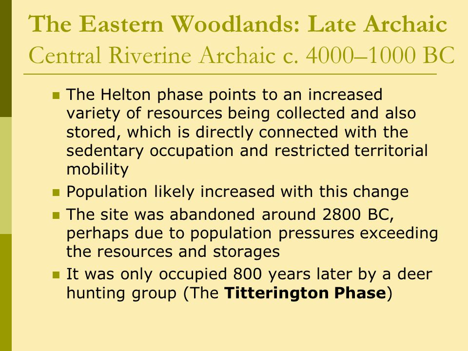 The Eastern Woodlands: Late Archaic Central Riverine Archaic c