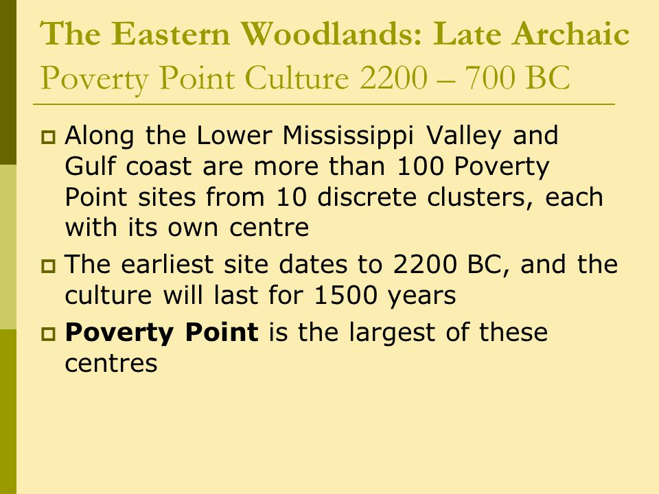 The Eastern Woodlands: Late Archaic Poverty Point Culture 2200 – 700 BC