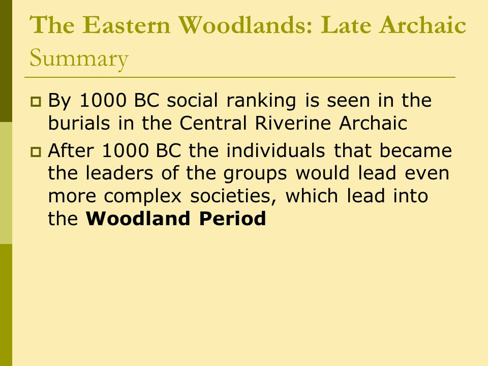 The Eastern Woodlands: Late Archaic Summary