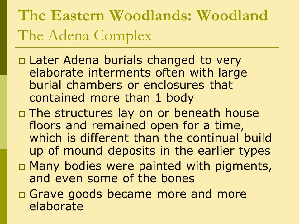 The Eastern Woodlands: Woodland The Adena Complex
