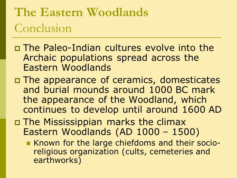 The Eastern Woodlands Conclusion