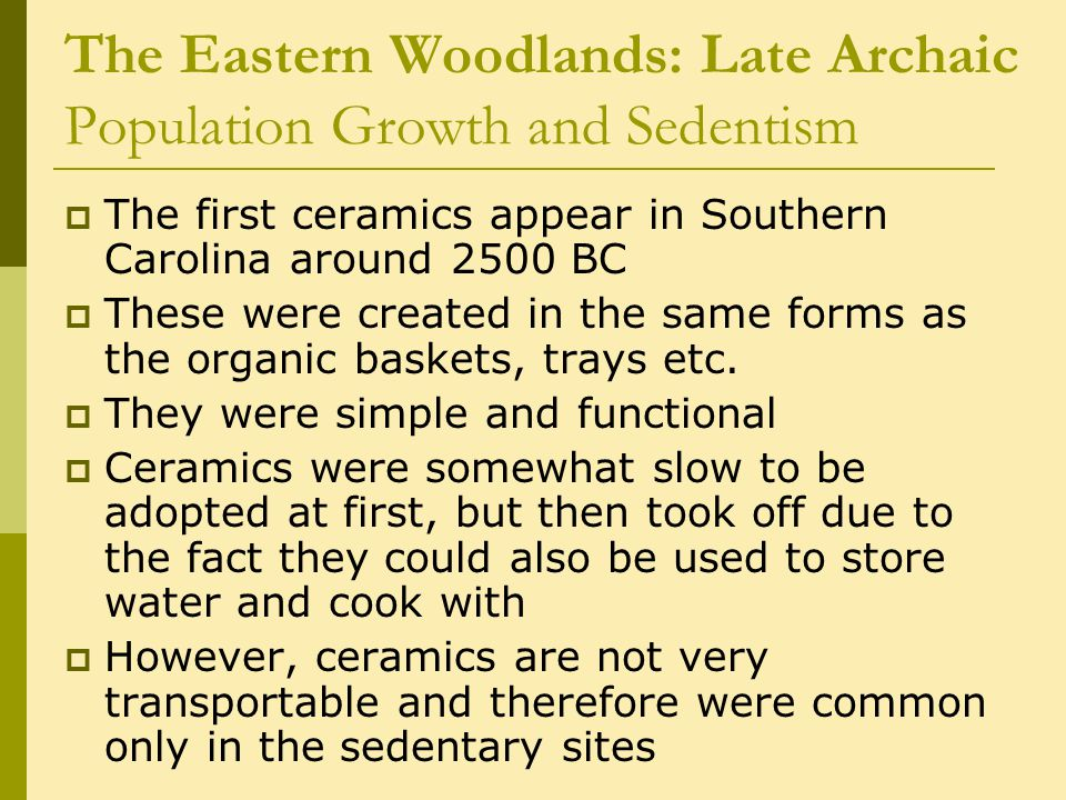 The Eastern Woodlands: Late Archaic Population Growth and Sedentism