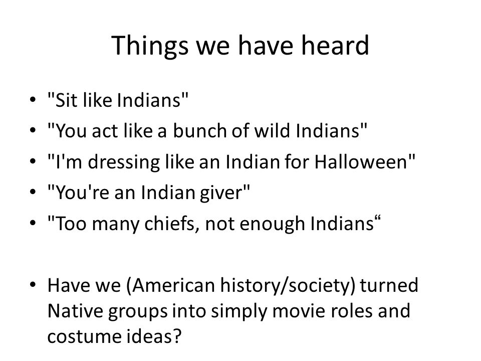 Things we have heard Sit like Indians