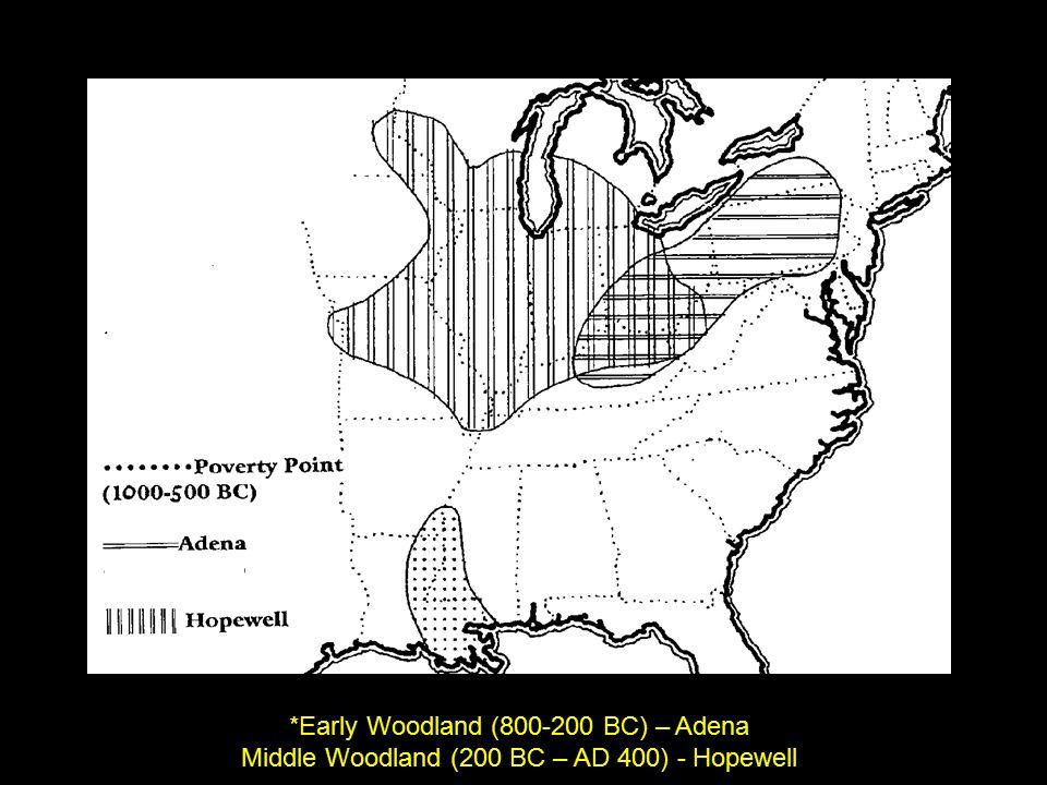 *Early Woodland (800-200 BC) – Adena