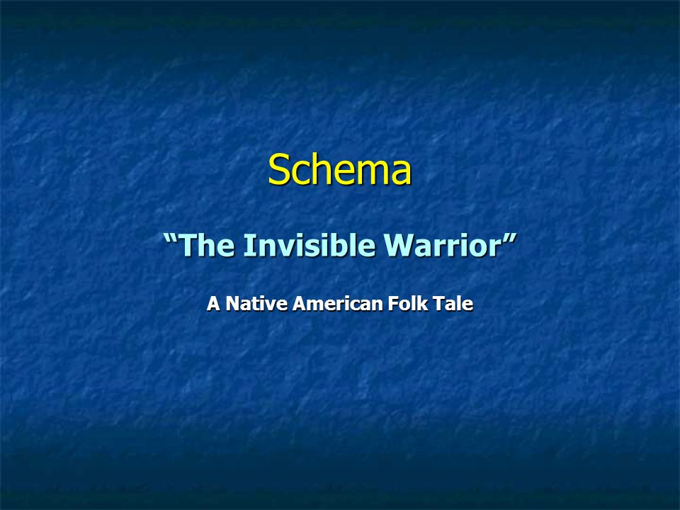 The Invisible Warrior A Native American Folk Tale