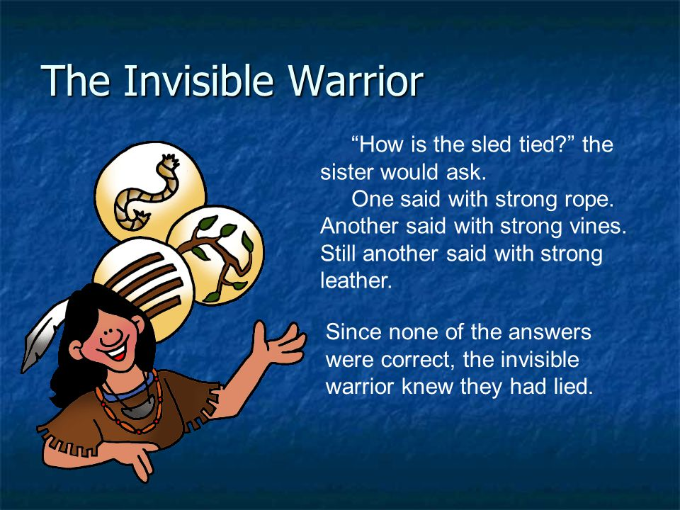 The Invisible Warrior How is the sled tied the sister would ask.