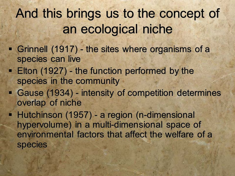 And this brings us to the concept of an ecological niche