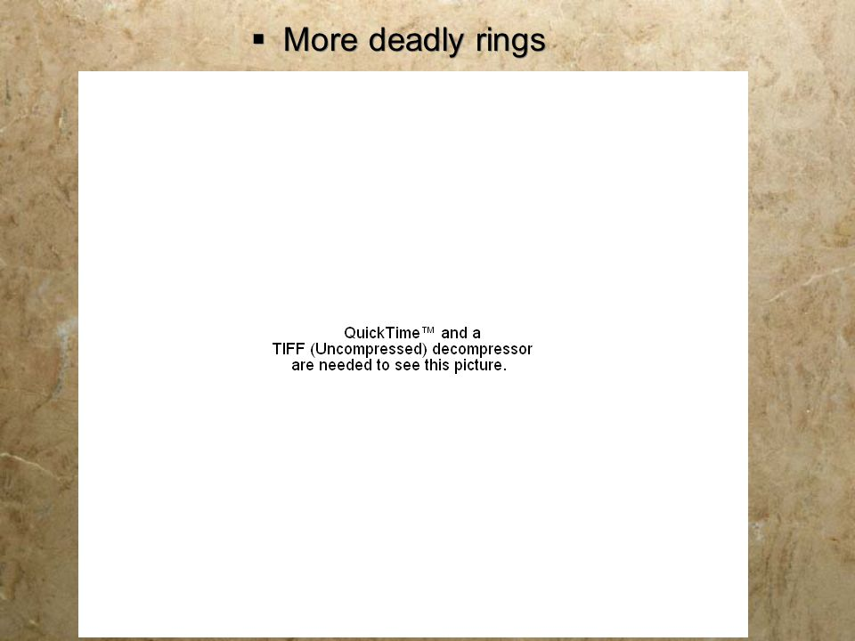 More deadly rings