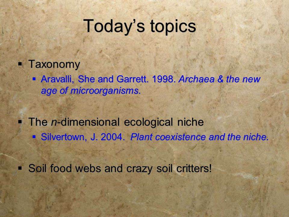 Today's topics Taxonomy The n-dimensional ecological niche