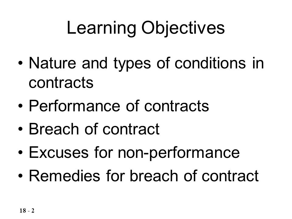 Learning Objectives Nature and types of conditions in contracts