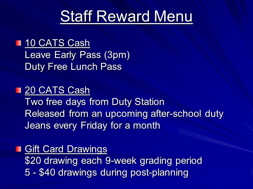 Staff Reward Menu 10 CATS Cash Leave Early Pass (3pm)