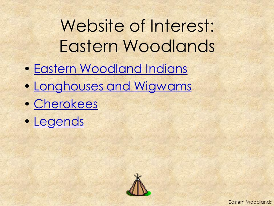 Website of Interest: Eastern Woodlands