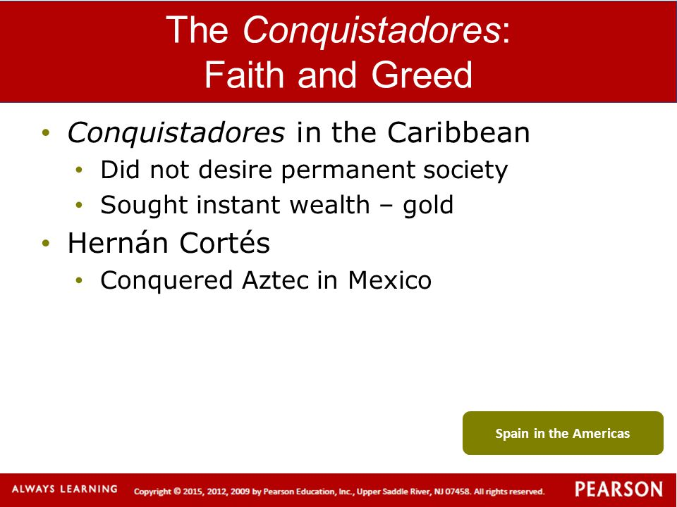 The Conquistadores: Faith and Greed