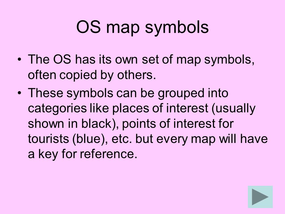 OS map symbols The OS has its own set of map symbols, often copied by others.