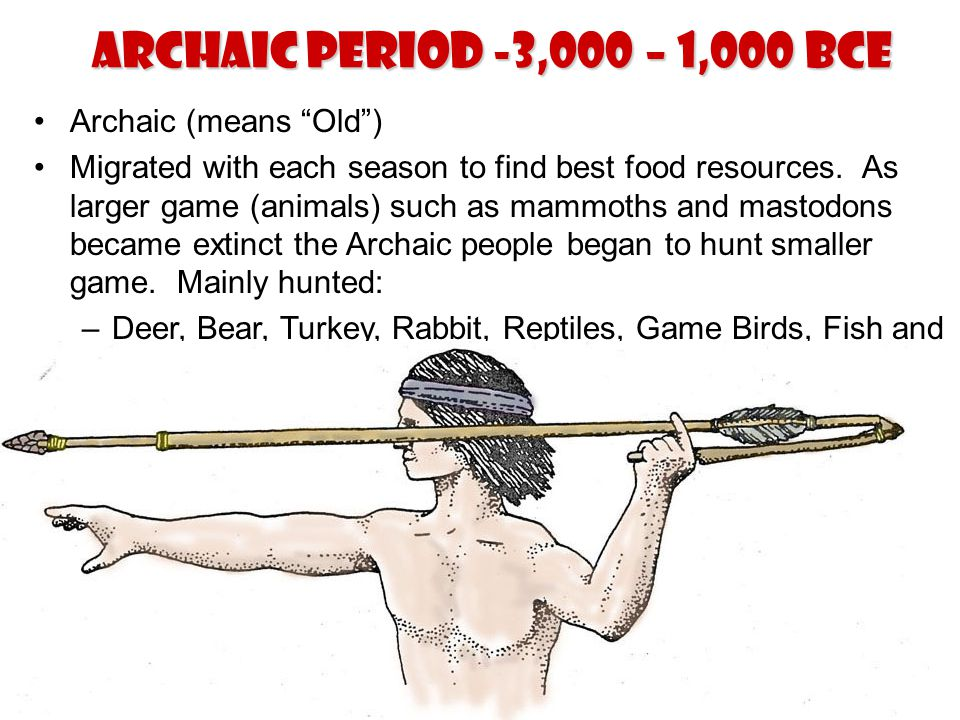 Archaic Period -3,000 – 1,000 BCE Archaic (means Old )