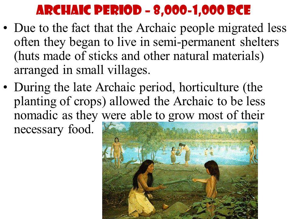 Archaic Period – 8,000-1,000 BCE
