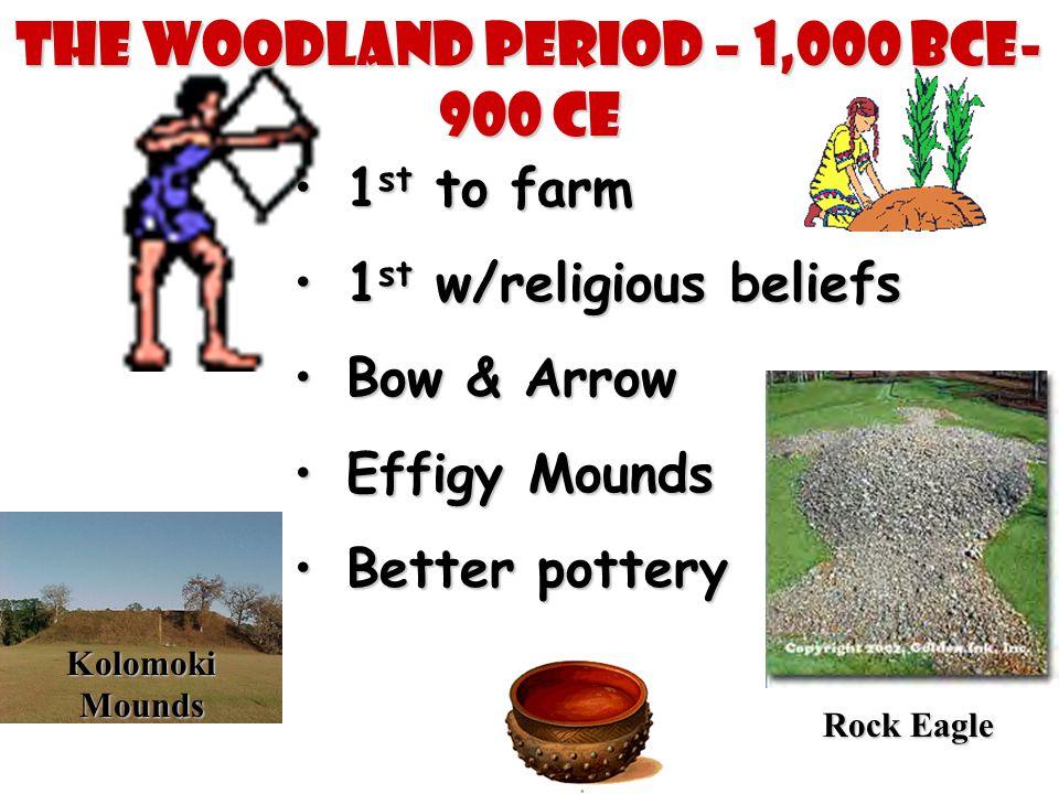 The Woodland Period – 1,000 BCE-900 CE