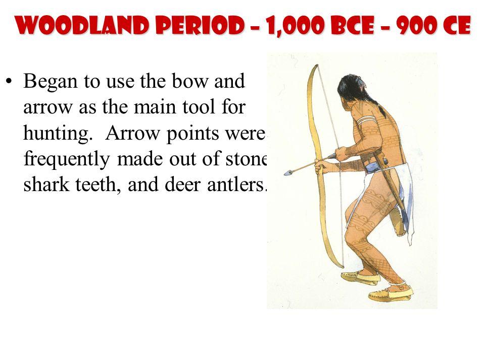 Woodland Period – 1,000 BCE – 900 CE