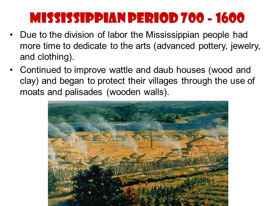 Mississippian Period 700 - 1600