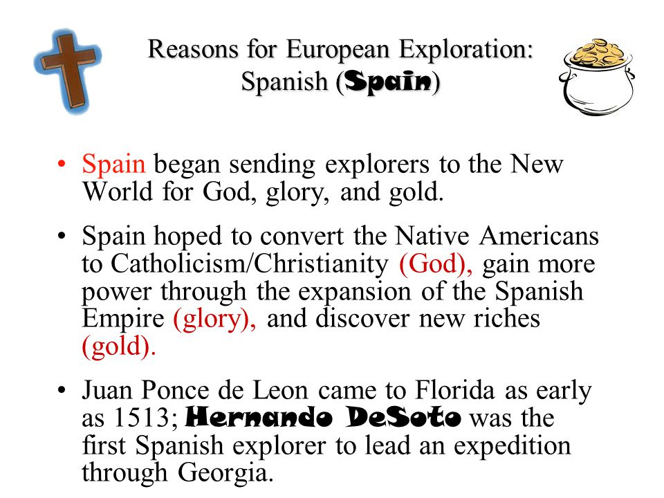 the true motives of the spanish explorers Motives for exploration - wealth and religion the motives for spanish, french and english explorers were all different, although in some ways, they were the same they all wanted to find the.