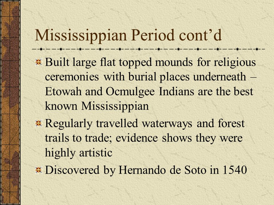 Mississippian Period cont'd