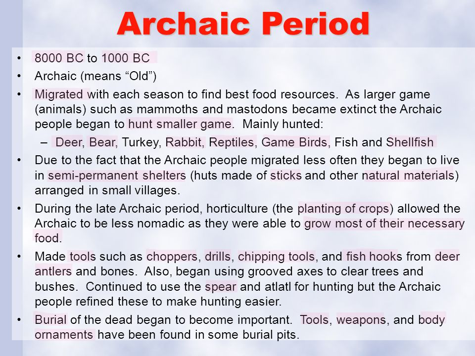 Archaic Period 8000 BC to 1000 BC Archaic (means Old )