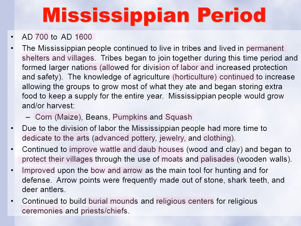 Mississippian Period AD 700 to AD 1600