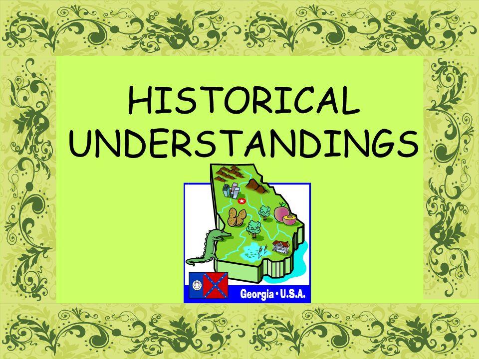 HISTORICAL UNDERSTANDINGS