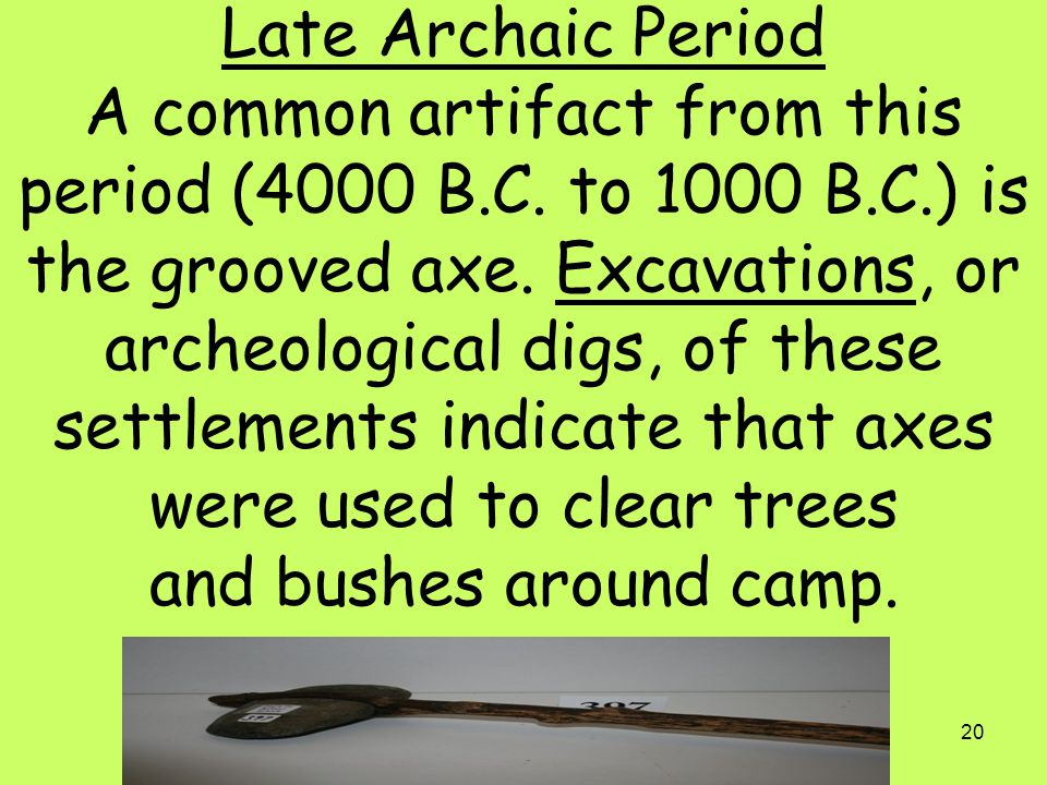 Late Archaic Period A common artifact from this period (4000 B. C
