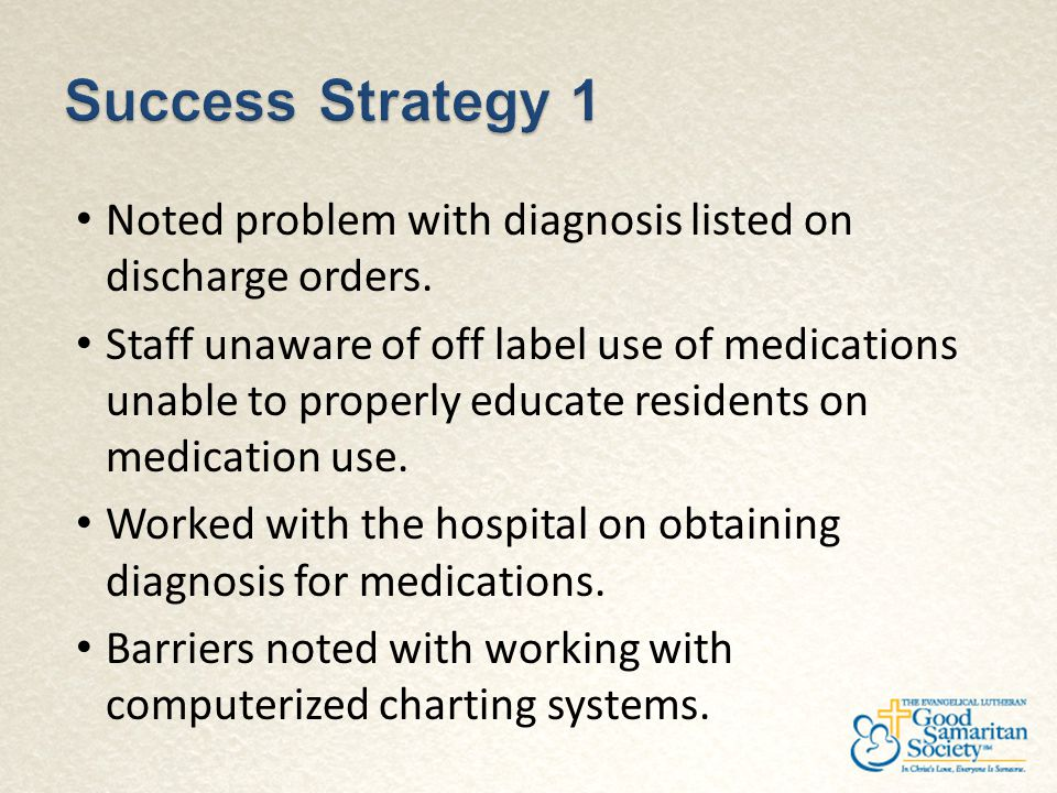 Success Strategy 1 Noted problem with diagnosis listed on discharge orders.
