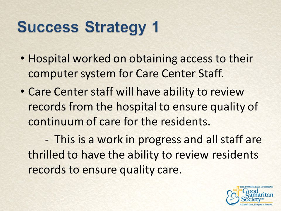 Success Strategy 1 Hospital worked on obtaining access to their computer system for Care Center Staff.