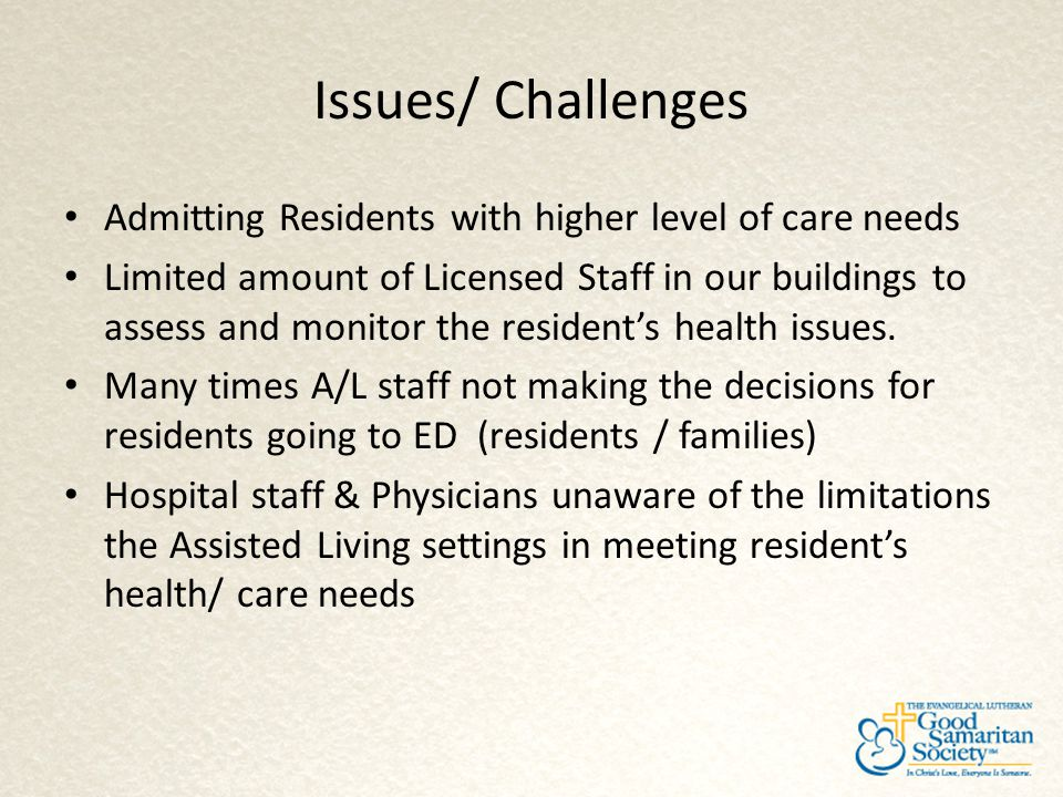 Issues/ Challenges Admitting Residents with higher level of care needs