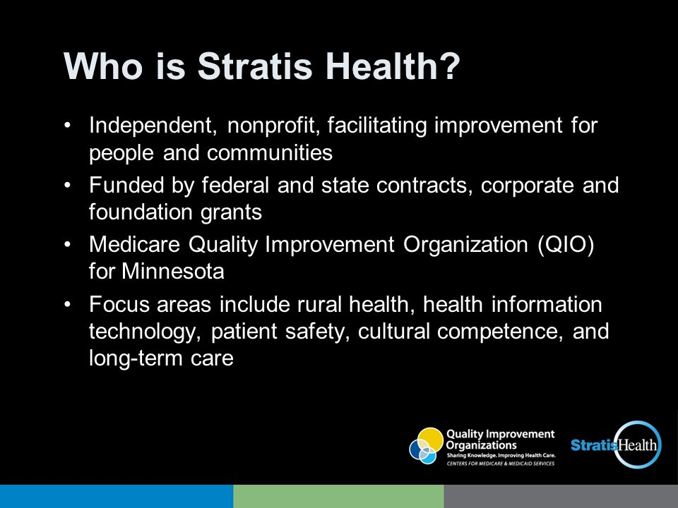 Who is Stratis Health Independent, nonprofit, facilitating improvement for people and communities.