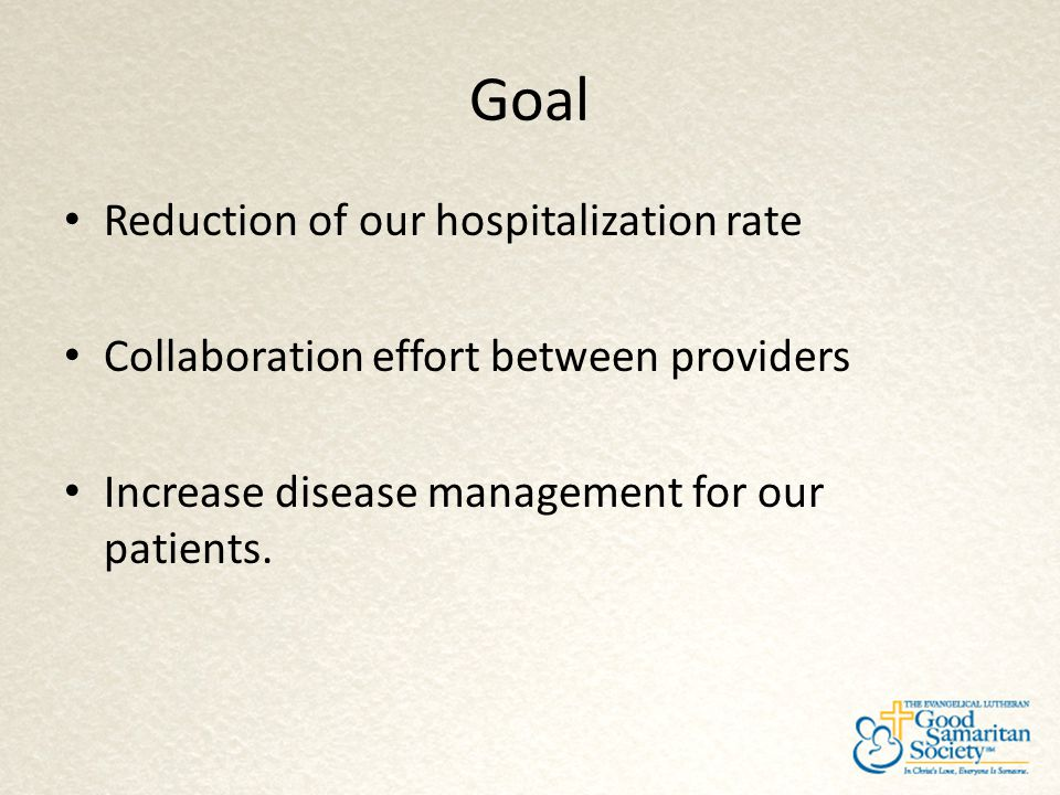 Goal Reduction of our hospitalization rate