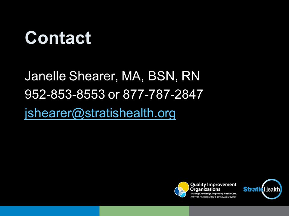 Contact Janelle Shearer, MA, BSN, RN 952-853-8553 or 877-787-2847