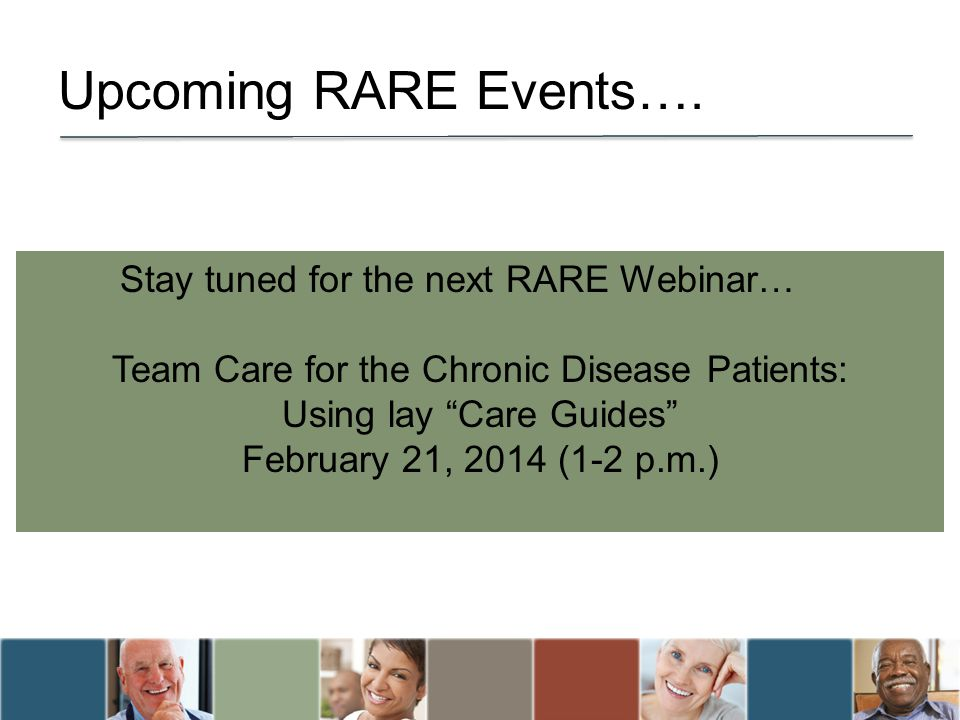 Upcoming RARE Events…. Stay tuned for the next RARE Webinar…