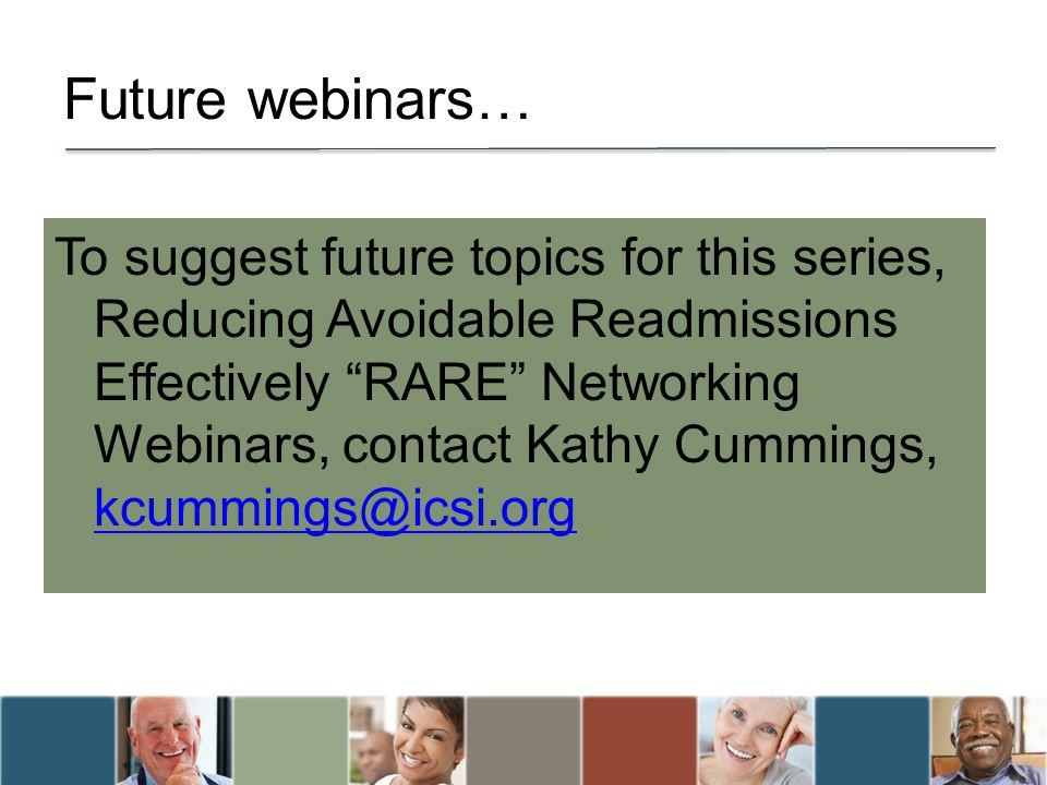 Future webinars…