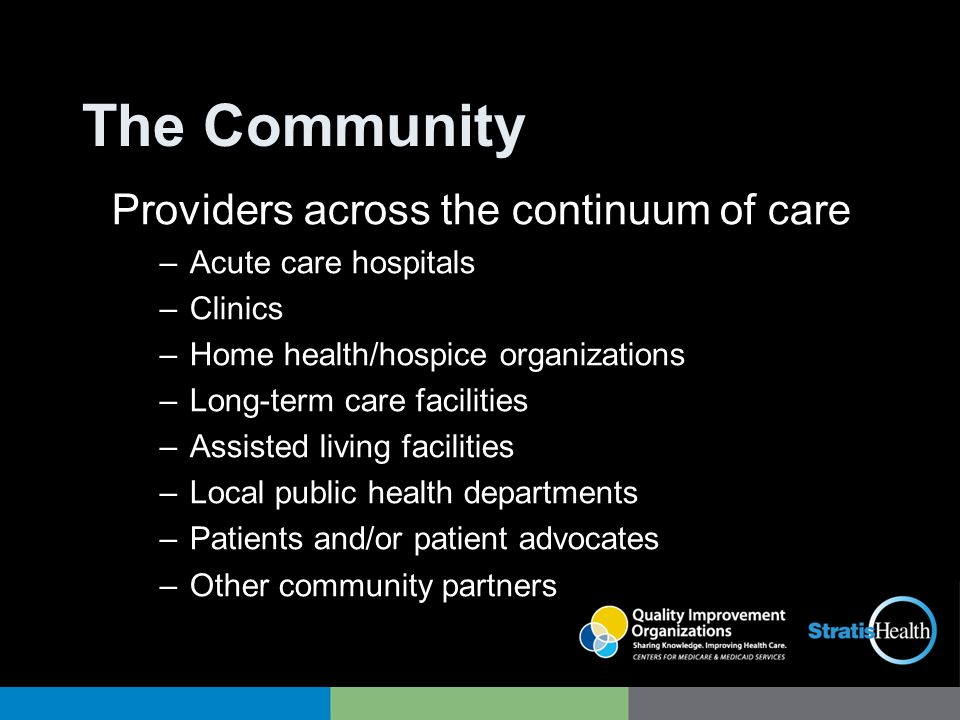 The Community Providers across the continuum of care