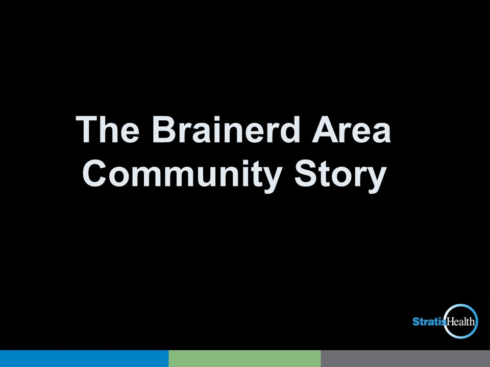 The Brainerd Area Community Story