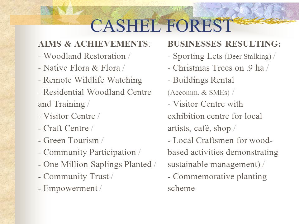 CASHEL FOREST AIMS & ACHIEVEMENTS: - Woodland Restoration /