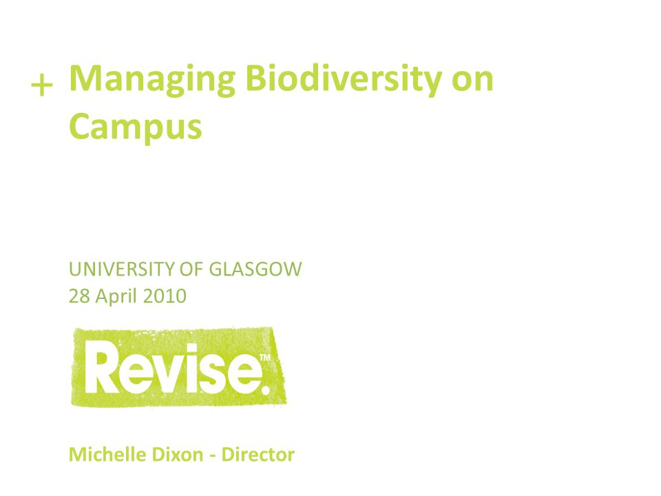 + Managing Biodiversity on Campus University of Glasgow 28 April 2010